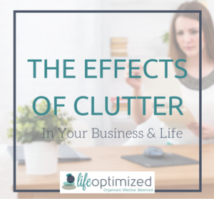 The Effects of Clutter in Business and Life
